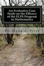 An Evaluative Case Study on the Efficacy of the ELPS Program in Mathematics :...
