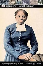 DK Biography: Harriet Tubman - A Photographic Story of a Life by Kem Knapp...