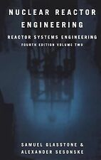 Nuclear Reactor Engineering: Reactor Systems Engineering, 4th Edition, Vol. 2 b