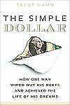 The Simple Dollar: How One Man Wiped Out His Debts and Achieved the Life of His