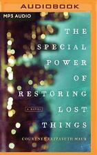 The Special Power of Restoring Lost Things by Courtney Elizabeth Mauk (2016,...