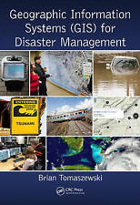 Geographic Information Systems (GIS) for Disaster Management, Brian Tomaszewski