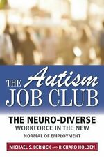 The Autism Job Club : How Adults with Autism Will Find Work in Today's...
