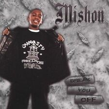 Break You Off [Single] by Mishon (CD, May-2005, Dynasty Records)
