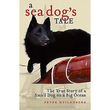 A Sea Dog's Tale: The True Story of a Small Dog on a Big Ocean, Muilenburg, Pete