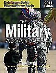 Military Advantage, 2011: The Military.com Guide to Military and Veteran's Benef
