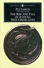 The Rise and Fall of Athens: Nine Greek Lives by Scott-Kilvert, Ian, Plutarch, G