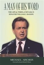 A Man of His Word: The Life and Times of Nevada's Senator William J. Raggio by