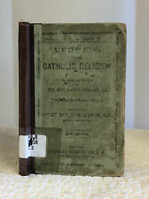 A CATECHISM OF THE CATHOLIC RELIGION By Rev. Joseph Deharbe- 1878 Q&A format