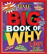 Big Book of WHY Revised and Updated by Editors of TIME For Kids Magazine...