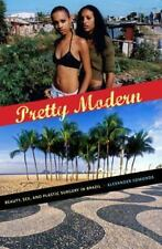 Pretty Modern: Beauty, Sex, and Plastic Surgery in Brazil, , Edmonds, Alexander,