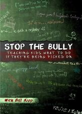 Stop The Bully : Teaching Kids What To Do If Picked On By Bill Kipp **NEW DVD**