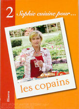 Sophie cuisine pour... tous les copains - Minerva tome 2 - 150 recettes signées