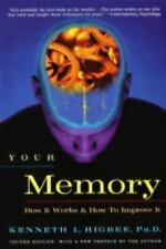 Your Memory : How It Works and How to Improve It by Kenneth L. Higbee (2001, Pap