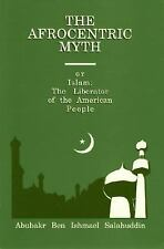 The Afrocentric Myth or Islam: The Liberator of the American People, Salahuddin,