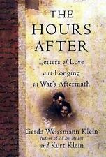 The Hours After : Letters of Love and Longing in War's Aftermath by Kurt K....