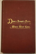 1905 DRAUGHTS PRAXIS MODERN MATCH GAMES GUIDE FRANK DUNNE Signed Checkers