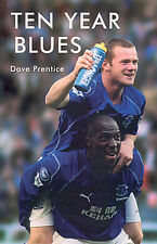 Ten Year Blues - Everton FC - Toffees 1993-2003 - Goodison Park - History book