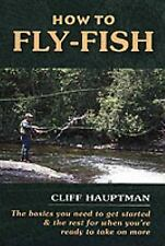 How to Fly-Fish by Cliff Hauptman (2004, Paperback)