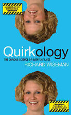 Quirkology: The Curious Science of Everyday Lives by Professor Richard...