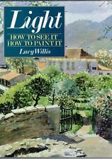 Light - How to See it How to Paint it by Lucy Willis (Hardback)