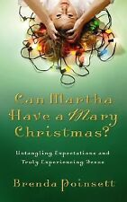 Can Martha Have a Mary Christmas?: Untangling Expectations And Truly Experiencin