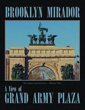 Brooklyn Mirador: A View of Grand Army Plaza