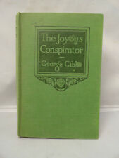 George Gibbs The Joyous Conspirator c1927 J.H. Sears & Co Hardcover