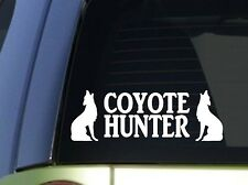 Coyote Hunter *H940* 8 inch Sticker decal predator decoy yellowstone