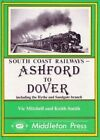 Ashford to Dover by Vic Mitchell, Keith Smith published Middleton 1998
