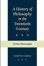 A History of Philosophy in the Twentieth Century by Christian Delacampagne...