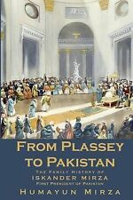 From Plassey to Pakistan : The Family History of Iskander Mirza, the First...