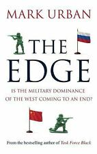 The Edge: Is the Military Dominance of the West Coming to an End?, Urban, Mark,