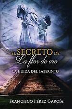 El Secreto de la Flor de Oro: El SECRETO de la FLOR de ORO: la Huida Del...