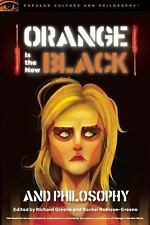 Orange Is the New Black and Philosophy (Popular Culture and Philosophy)
