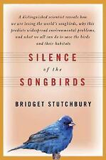 Silence of the Songbirds: How We Are Losing the World's Songbirds and What We Ca
