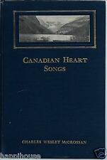Canadian Heart Songs 1912 Charles Wesley McCrossan / Illustrated / 1st