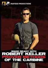 MAKE READY WITH ROBERT KELLER:  PROVEN METHODS OF THE CARBINE - DVD -  NEW