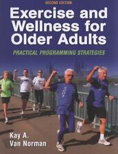 Exercise and Wellness for Older Adults - 2nd Edition: Practical Programming Stra