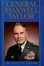 General Maxwell Taylor: The Sword and the Pen by John M. Taylor-1st Ed./DJ-1989