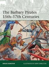 Elite: The Barbary Pirates 15th-17th Centuries 213 by Angus Konstam (2016,...
