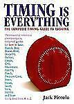 Timing Is Everything: The Complete Timing Guide to Cooking, Piccolo, Jack, Good