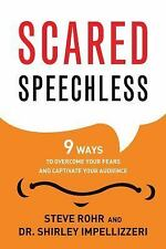 Scared Speechless: 9 Ways to Overcome Your Fears and Captivate Your Audience, Im