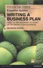 FT Essential Guide to Writing a Business Plan: How to win backing to start up or