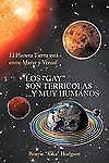 Los ''Gay'' Son Terricolas...Y Muy Humanos: El Planeta Tierra está entre Marte y