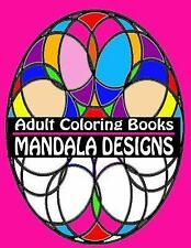Coloring Books for Adults Ser.: Adult Coloring Books Mandala Designs : Over...