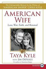 American Wife : A Memoir of Love, War, Faith, and Renewal by Jim DeFelice and...