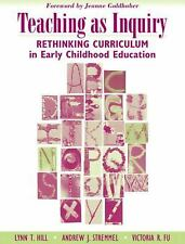 Teaching as Inquiry: Rethinking Curriculum in Early Childhood Education with a F