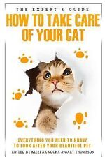 The Experts Guide: How to Care for Your Cat by Kizzi Nkwocha and Gary...
