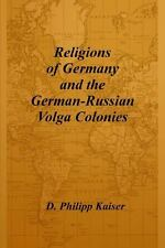 Religions of Germany and the German-Russian Volga Colonies by D. Philipp...